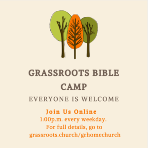 Starting Thursday, March 26 Grassroots is hosting a free daily Bible Camp for anyone interested.